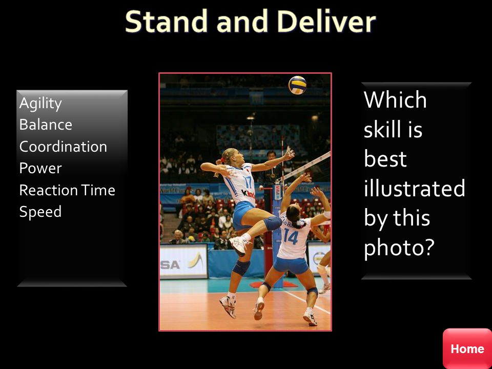 Stand and Deliver Which skill is best illustrated by this photo