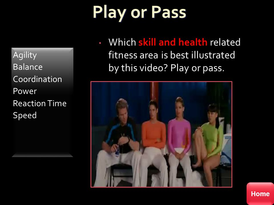 Play or Pass Which skill and health related fitness area is best illustrated by this video Play or pass.