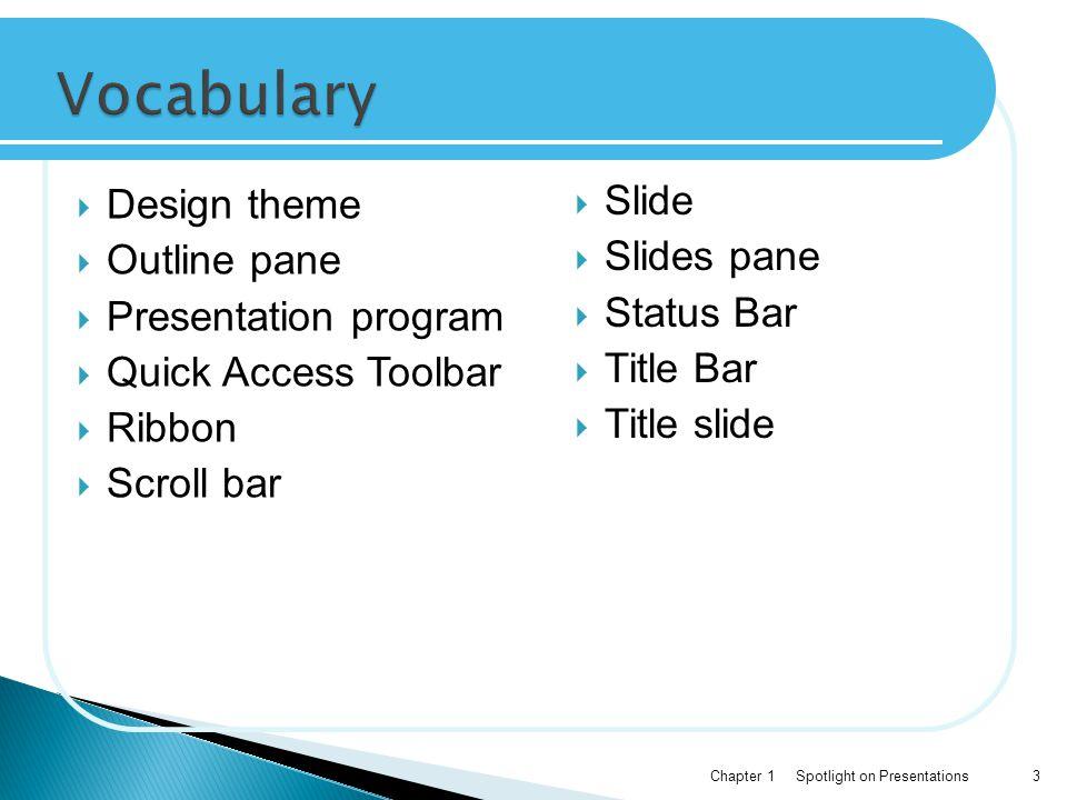 Vocabulary Slide Design theme Slides pane Outline pane Status Bar
