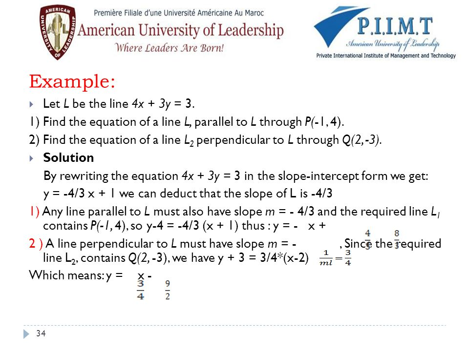 Example: Let L be the line 4x + 3y = 3.