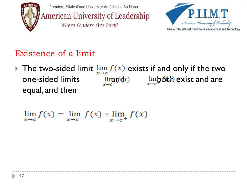 = Existence of a limit.