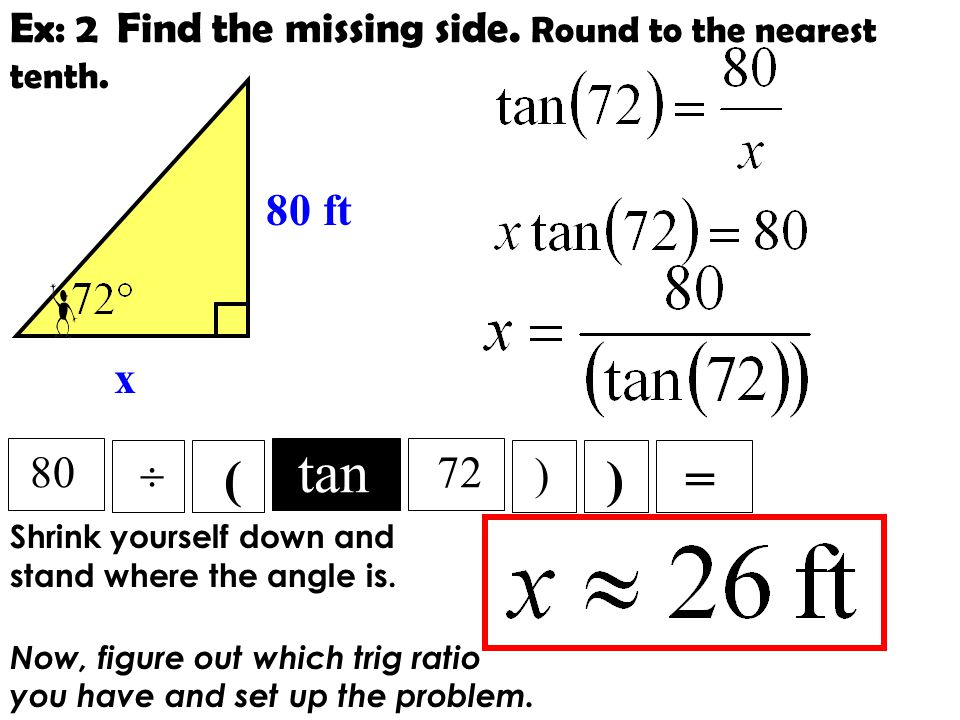 Ex: 2 Find the missing side. Round to the nearest tenth.
