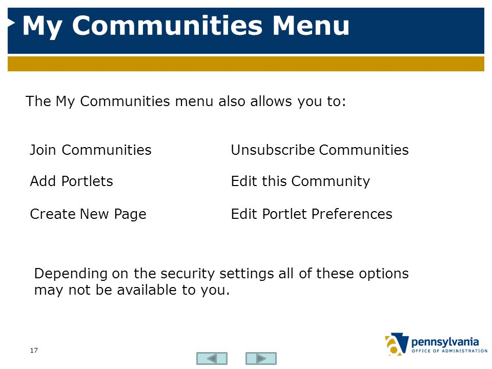 My Communities Menu The My Communities menu also allows you to:
