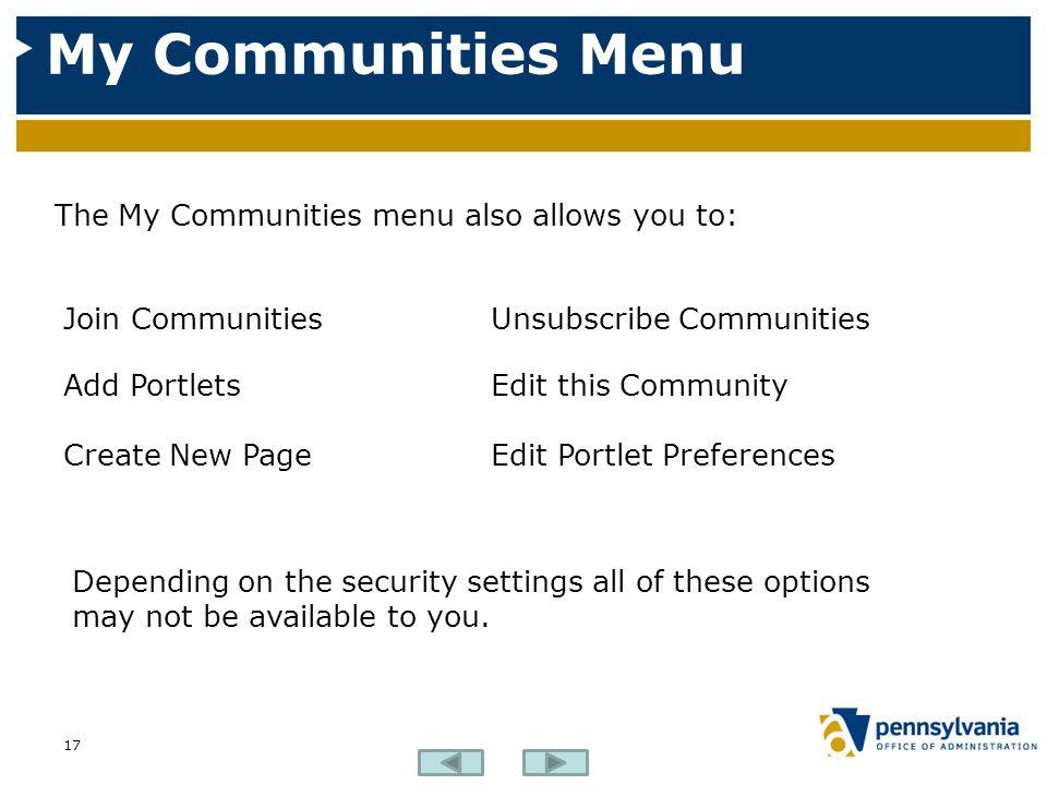 My Communities Menu The My Communities menu also allows you to: