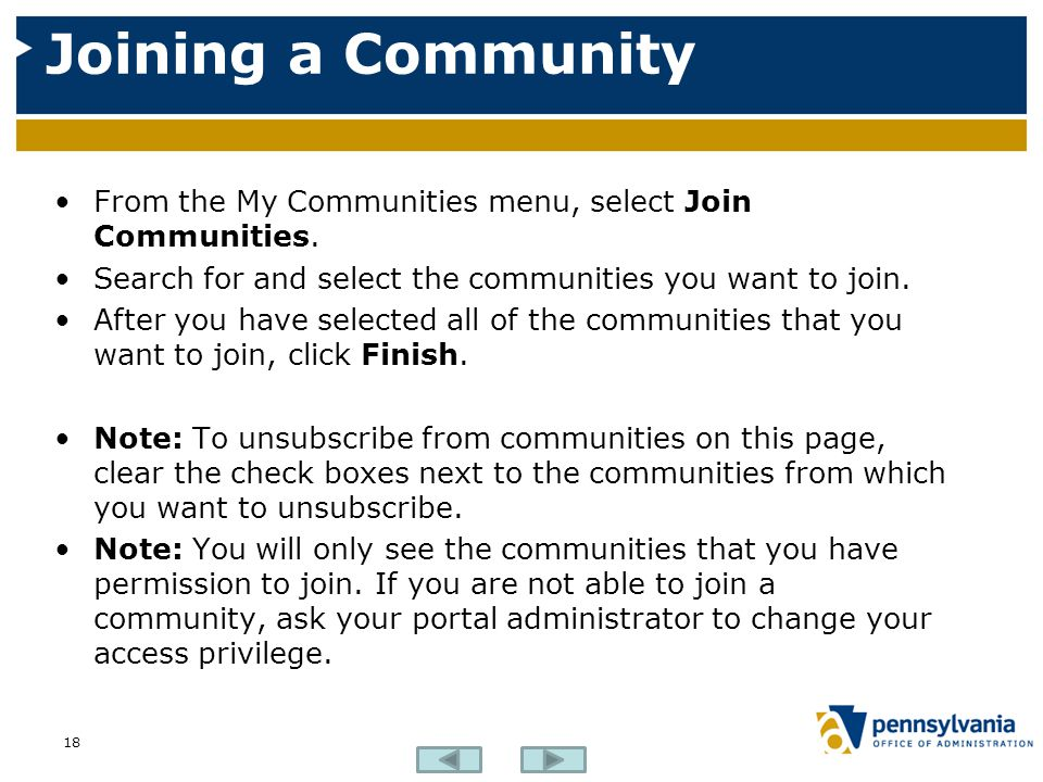 Joining a Community From the My Communities menu, select Join Communities. Search for and select the communities you want to join.