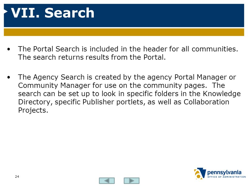 VII. Search The Portal Search is included in the header for all communities. The search returns results from the Portal.