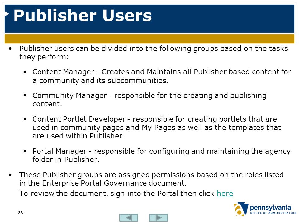 Publisher Users Publisher users can be divided into the following groups based on the tasks they perform: