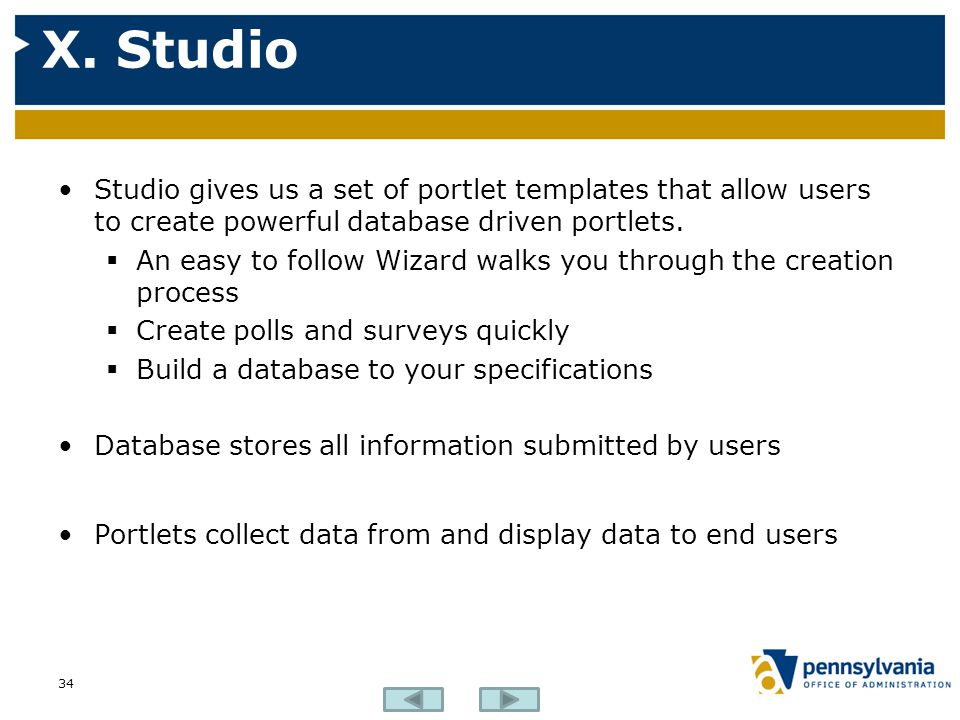 X. Studio Studio gives us a set of portlet templates that allow users to create powerful database driven portlets.