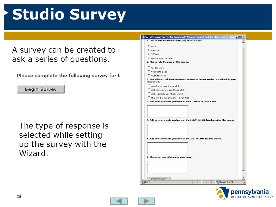 Studio Survey A survey can be created to ask a series of questions.
