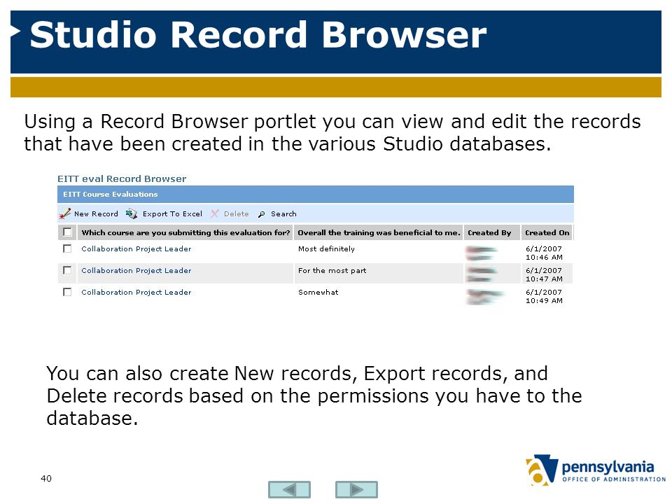 Studio Record Browser Using a Record Browser portlet you can view and edit the records that have been created in the various Studio databases.