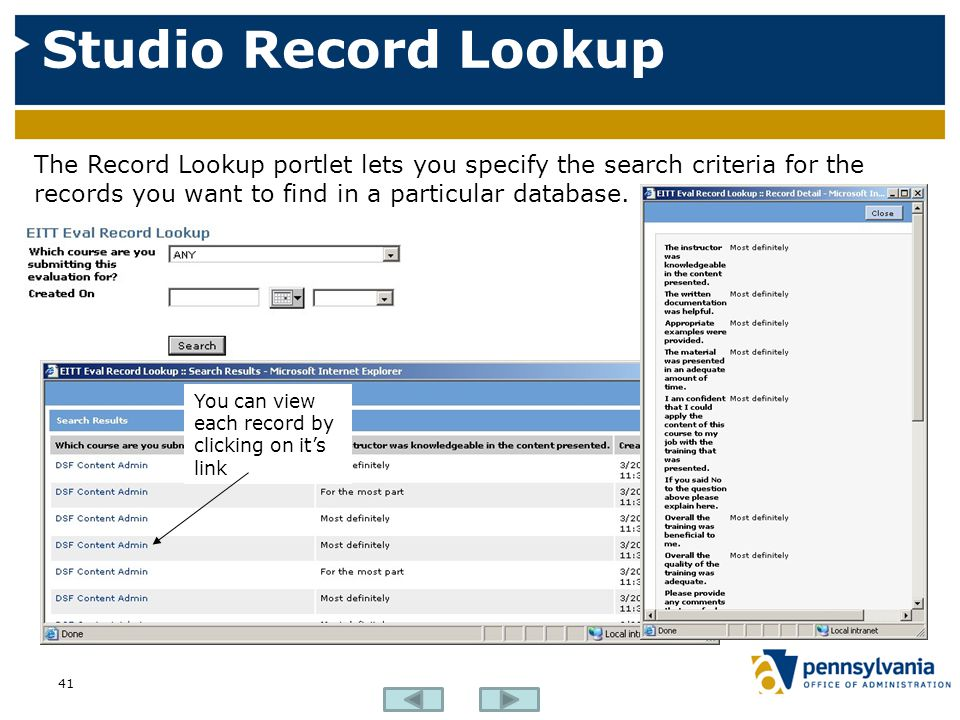 Studio Record Lookup The Record Lookup portlet lets you specify the search criteria for the records you want to find in a particular database.