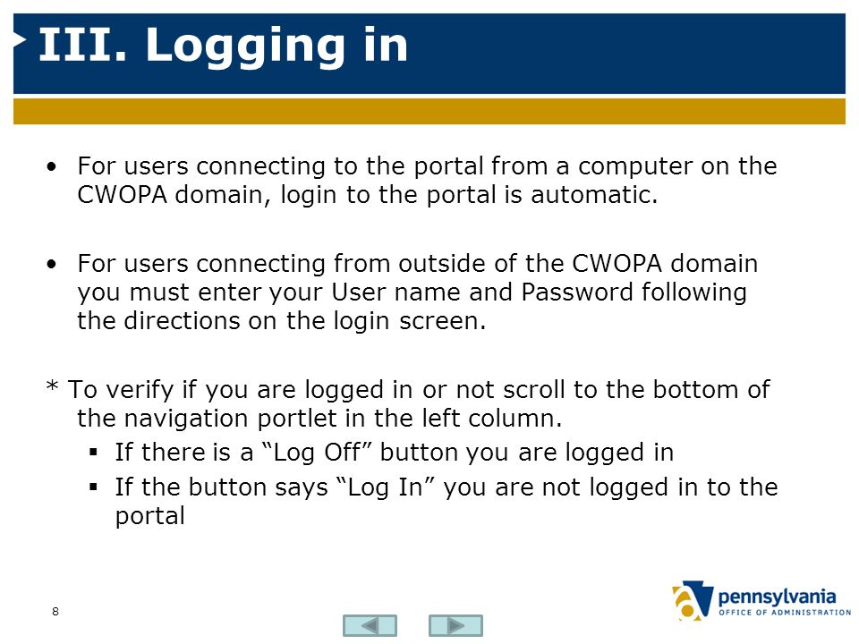 III. Logging in For users connecting to the portal from a computer on the CWOPA domain, login to the portal is automatic.