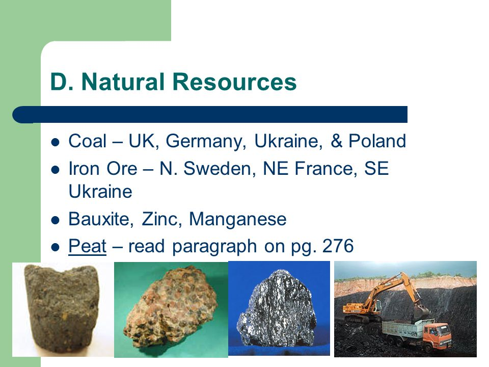D. Natural Resources Coal – UK, Germany, Ukraine, & Poland