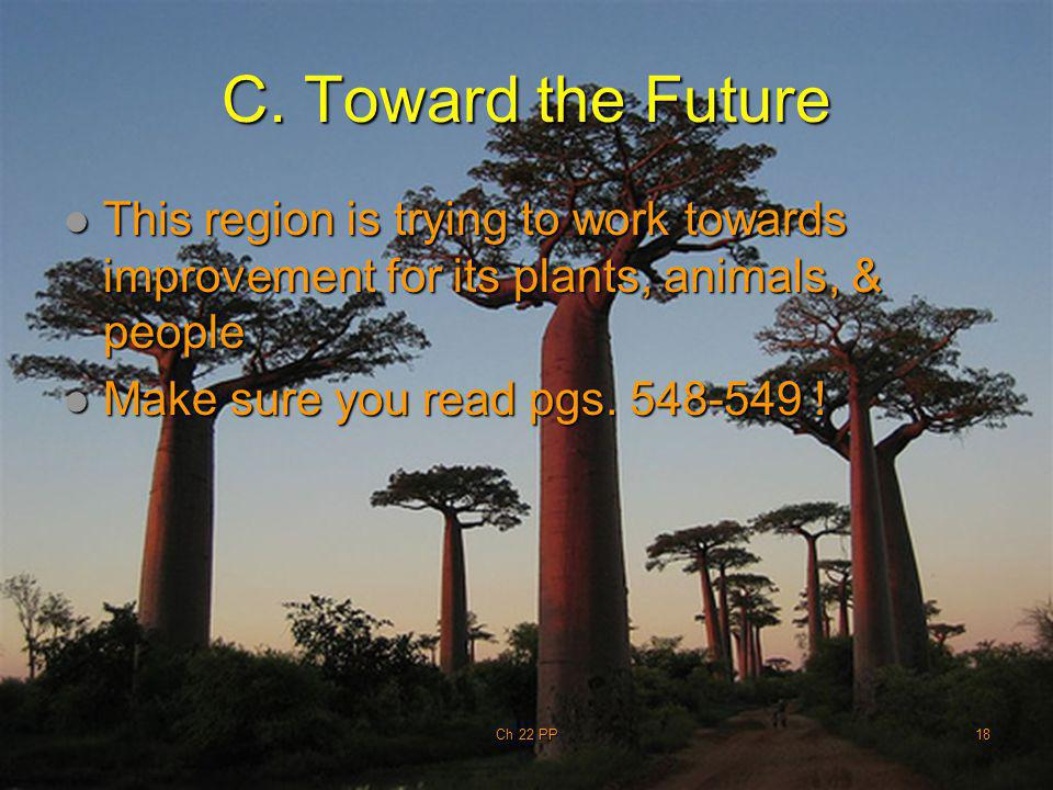 C. Toward the Future This region is trying to work towards improvement for its plants, animals, & people.