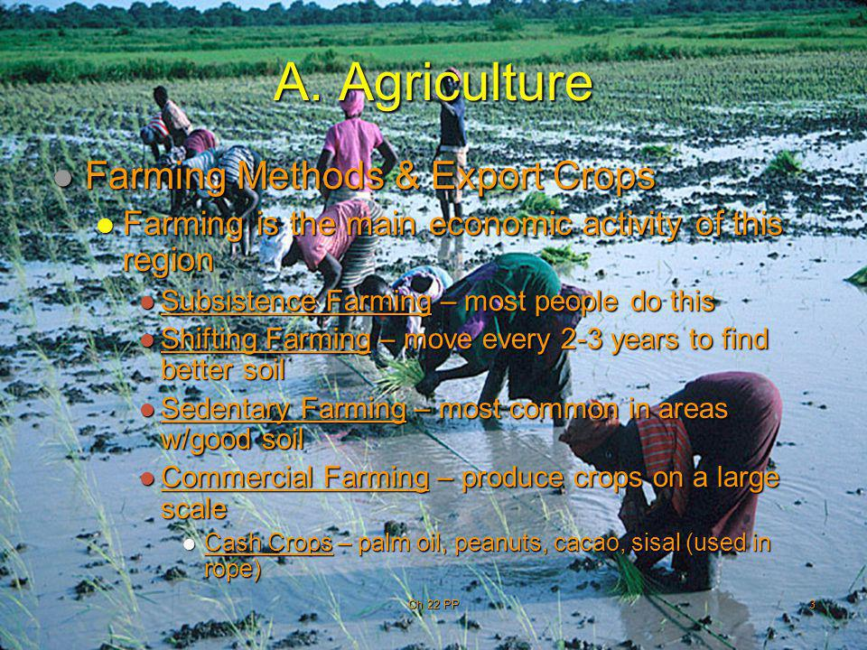 A. Agriculture Farming Methods & Export Crops