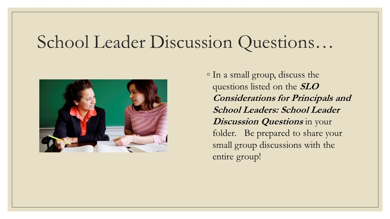 School Leader Discussion Questions…