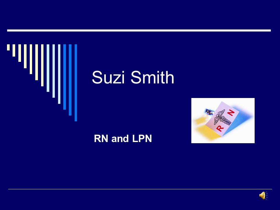 Suzi Smith RN and LPN