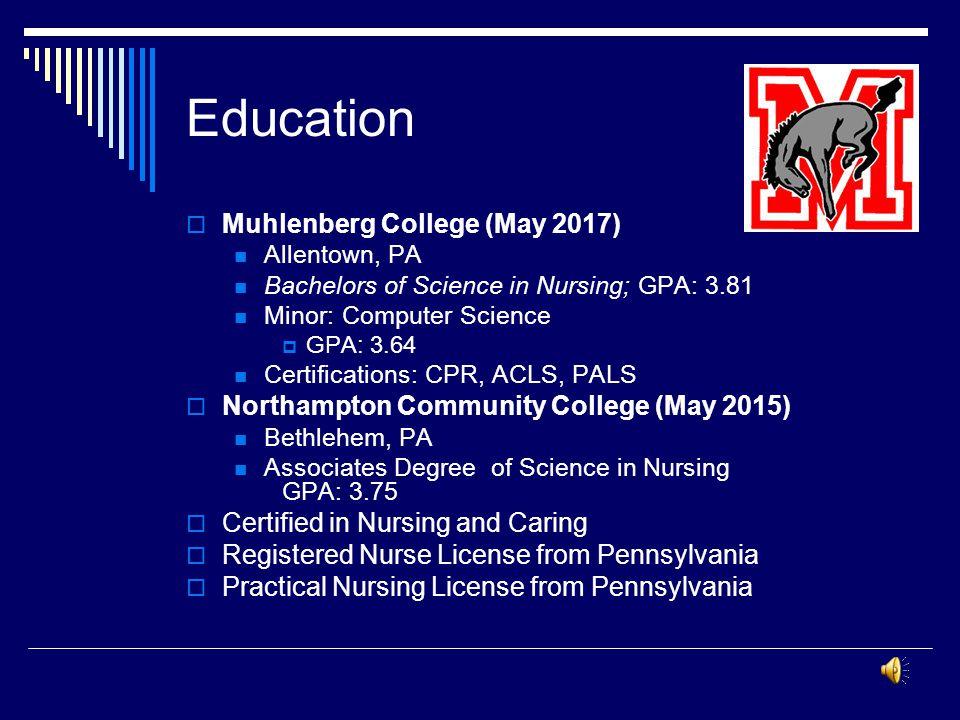 Education Muhlenberg College (May 2017)