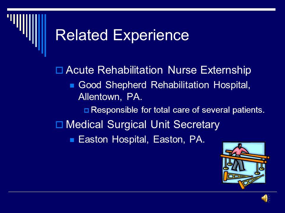 Related Experience Acute Rehabilitation Nurse Externship