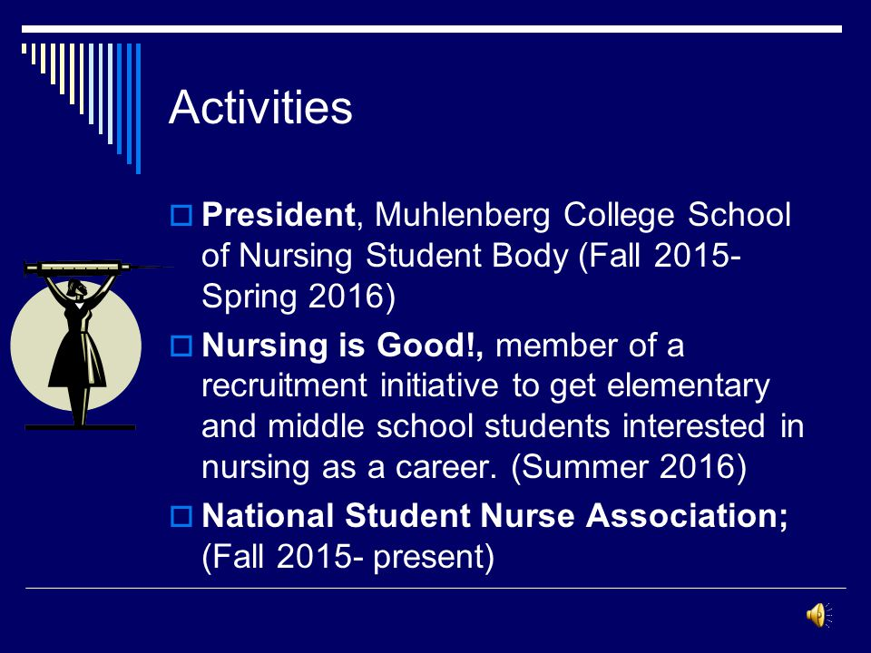 Activities President, Muhlenberg College School of Nursing Student Body (Fall 2015-Spring 2016)