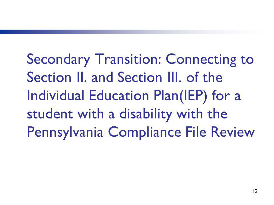 Secondary Transition: Connecting to Section II. and Section III