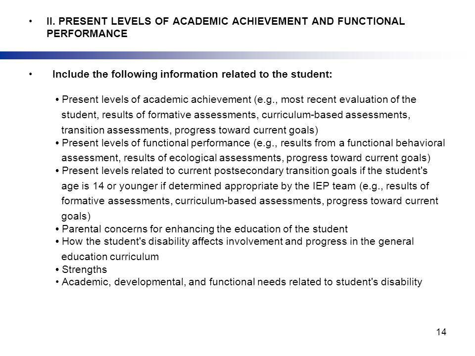 II. PRESENT LEVELS OF ACADEMIC ACHIEVEMENT AND FUNCTIONAL PERFORMANCE