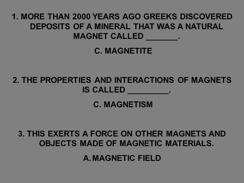 2. THE PROPERTIES AND INTERACTIONS OF MAGNETS IS CALLED _________.