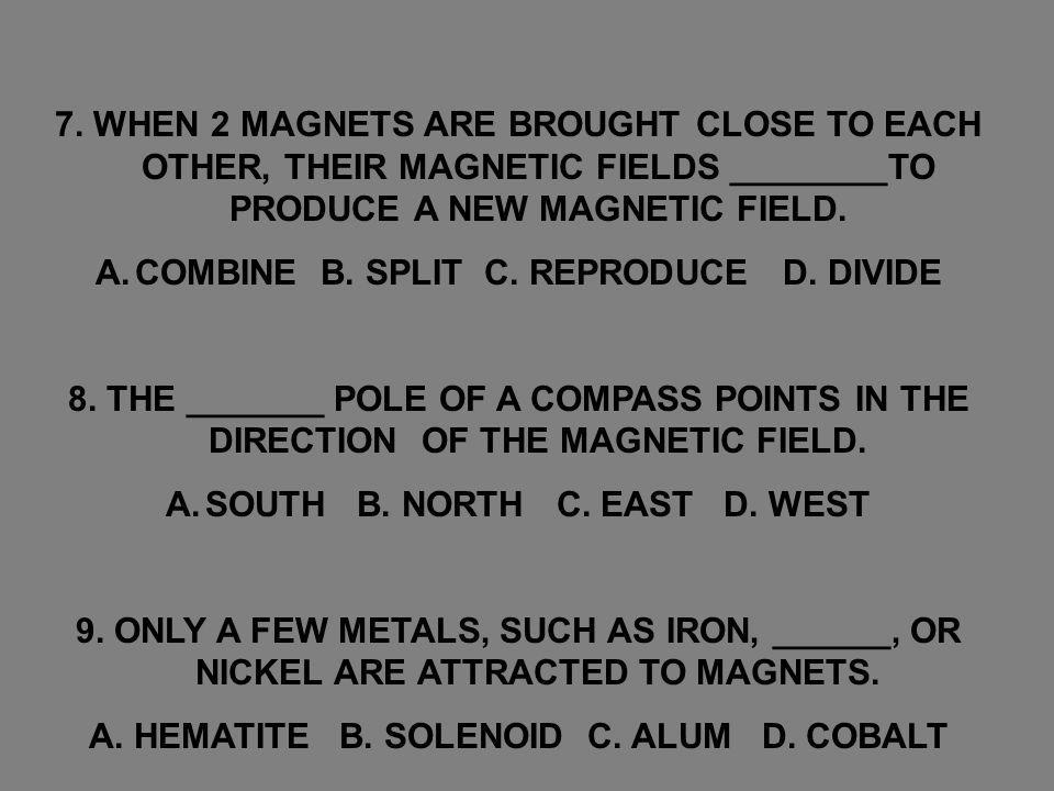 COMBINE B. SPLIT C. REPRODUCE D. DIVIDE