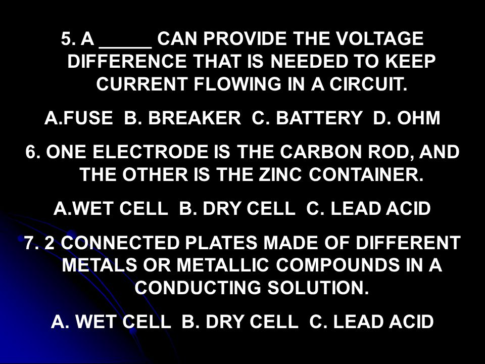 FUSE B. BREAKER C. BATTERY D. OHM