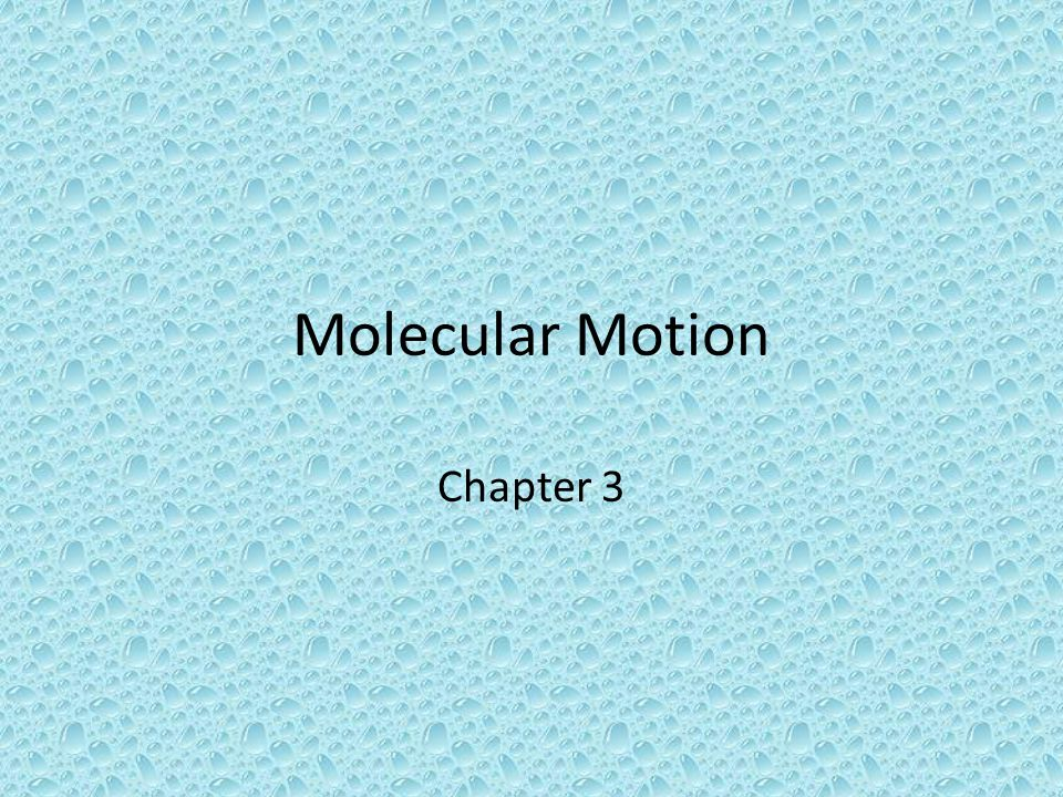 Molecular Motion Chapter 3
