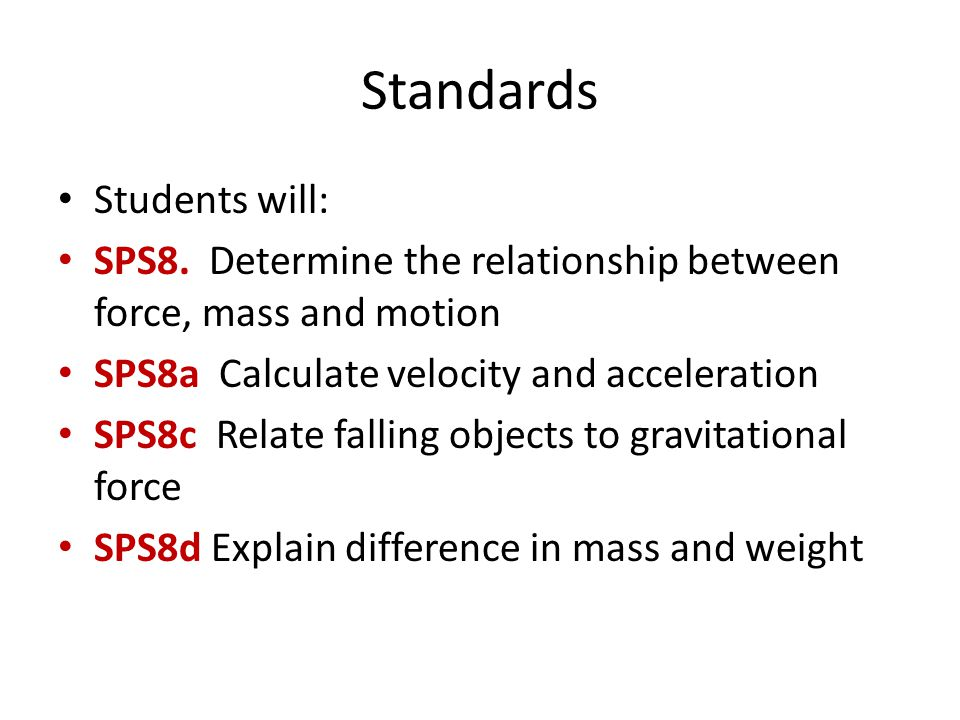 Standards Students will: