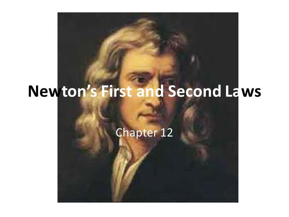 Newton's First and Second Laws