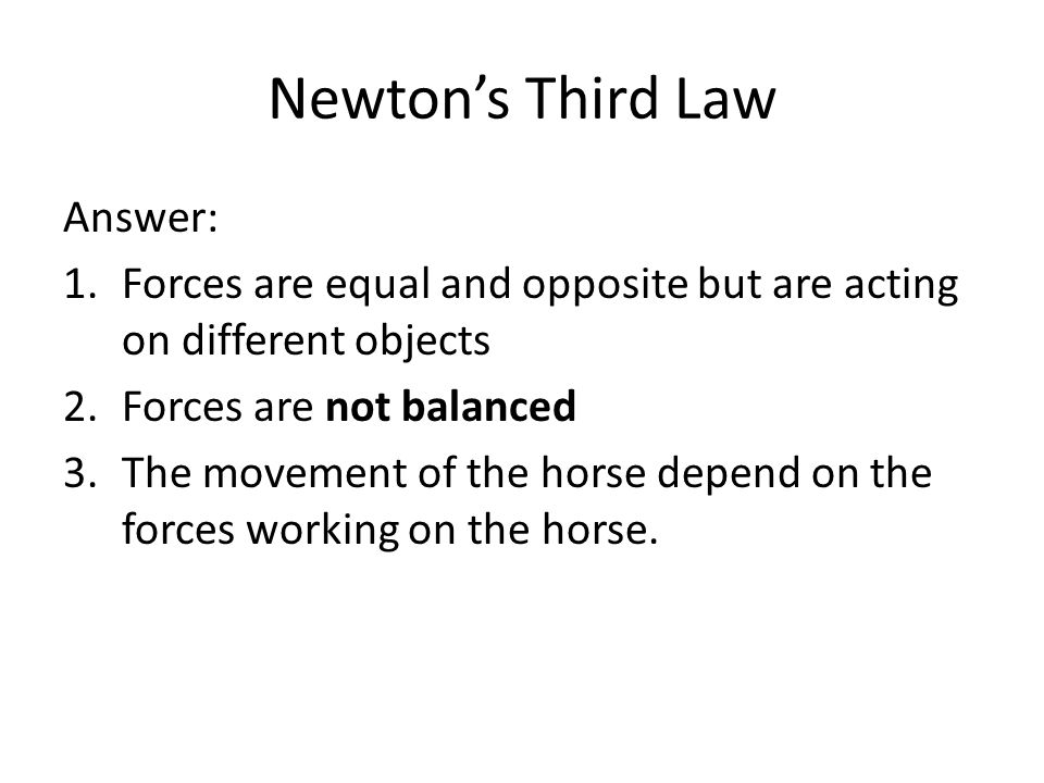 Newton's Third Law Answer: