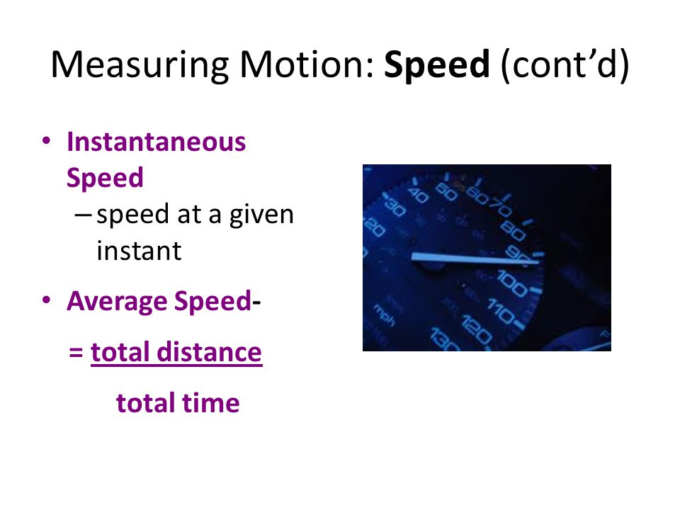 Measuring Motion: Speed (cont'd)