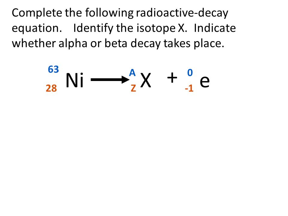 Complete the following radioactive-decay equation