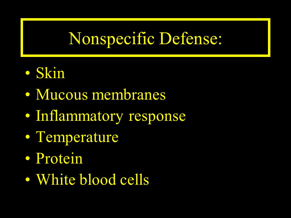 Nonspecific Defense: Skin Mucous membranes Inflammatory response