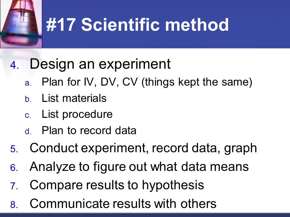 #17 Scientific method Design an experiment