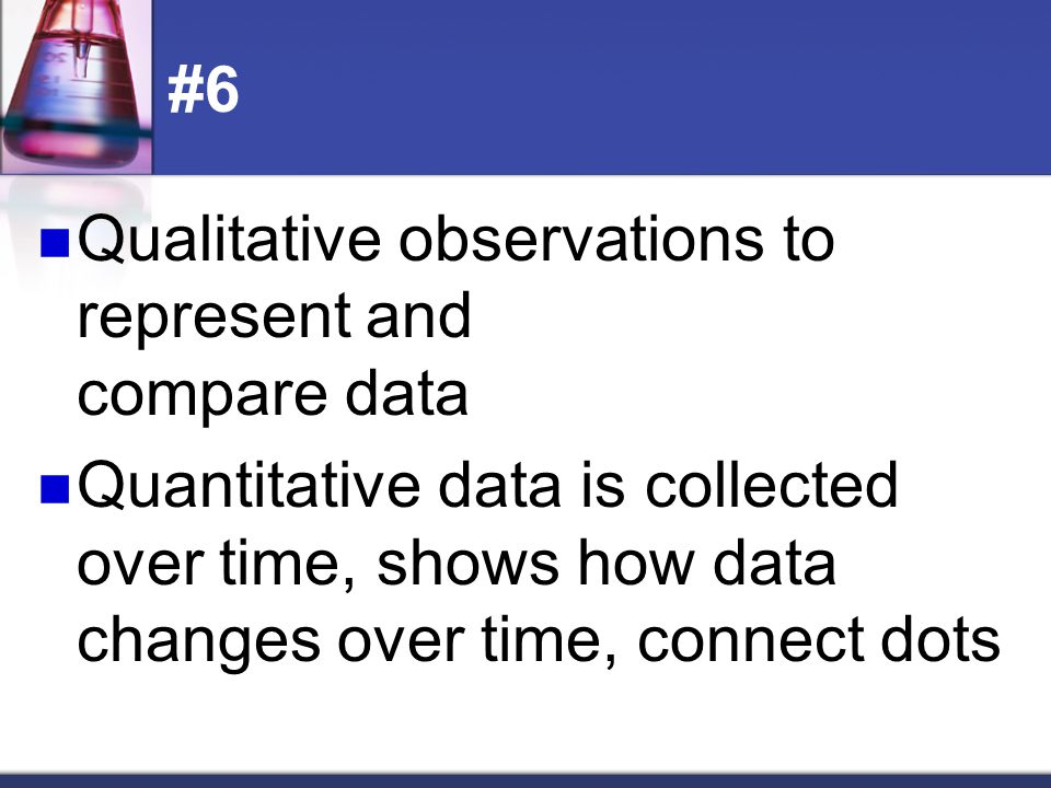 #6 Qualitative observations to represent and compare data.