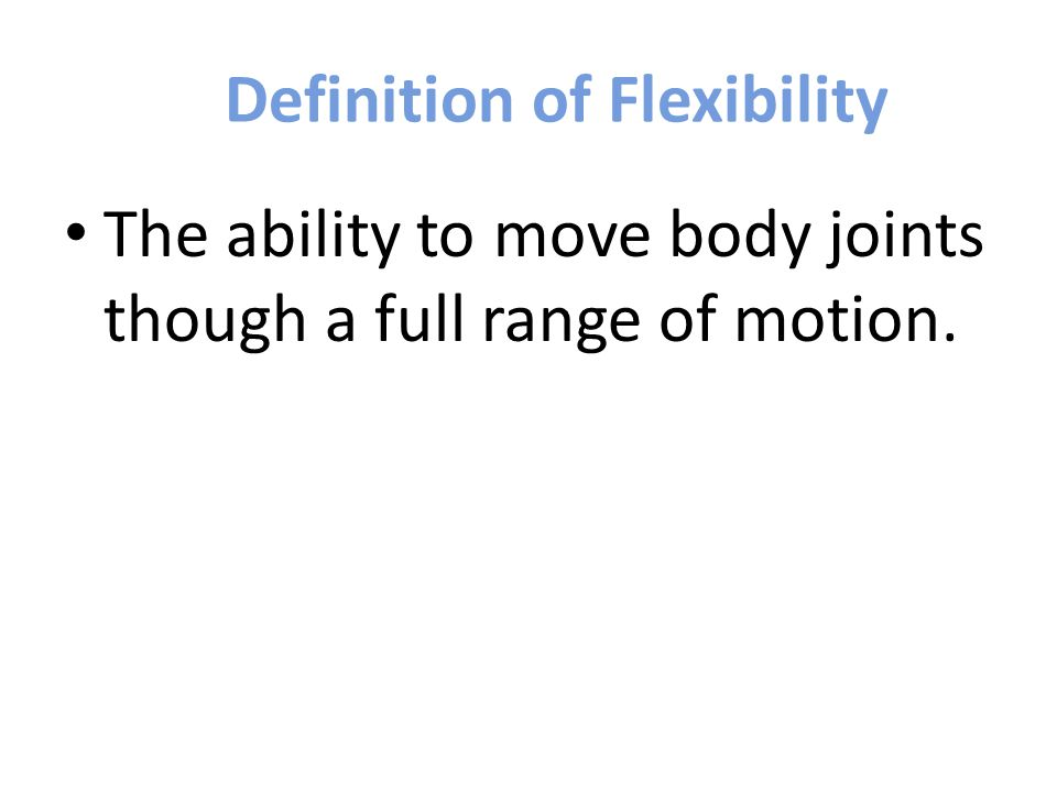 Definition of Flexibility