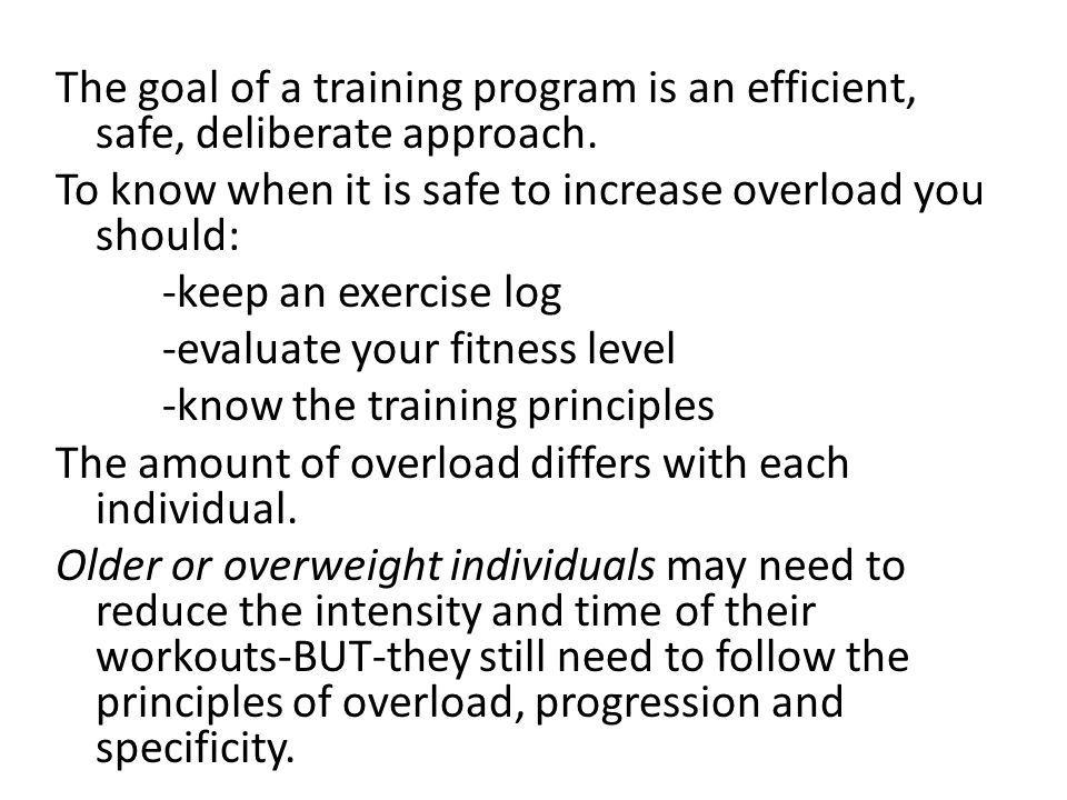 The goal of a training program is an efficient, safe, deliberate approach.