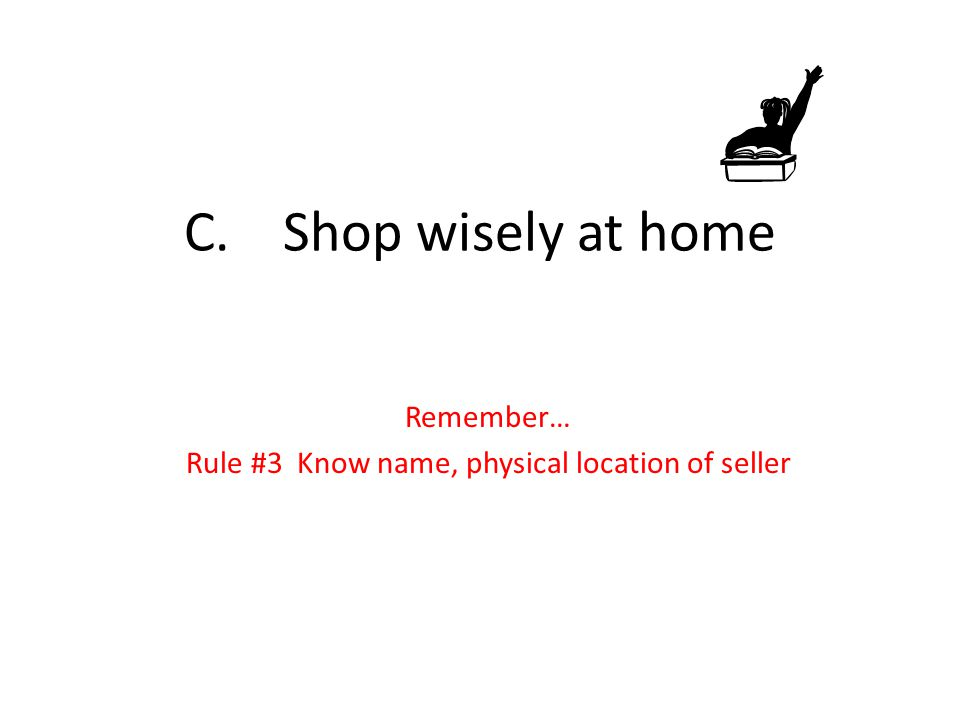 Remember… Rule #3 Know name, physical location of seller