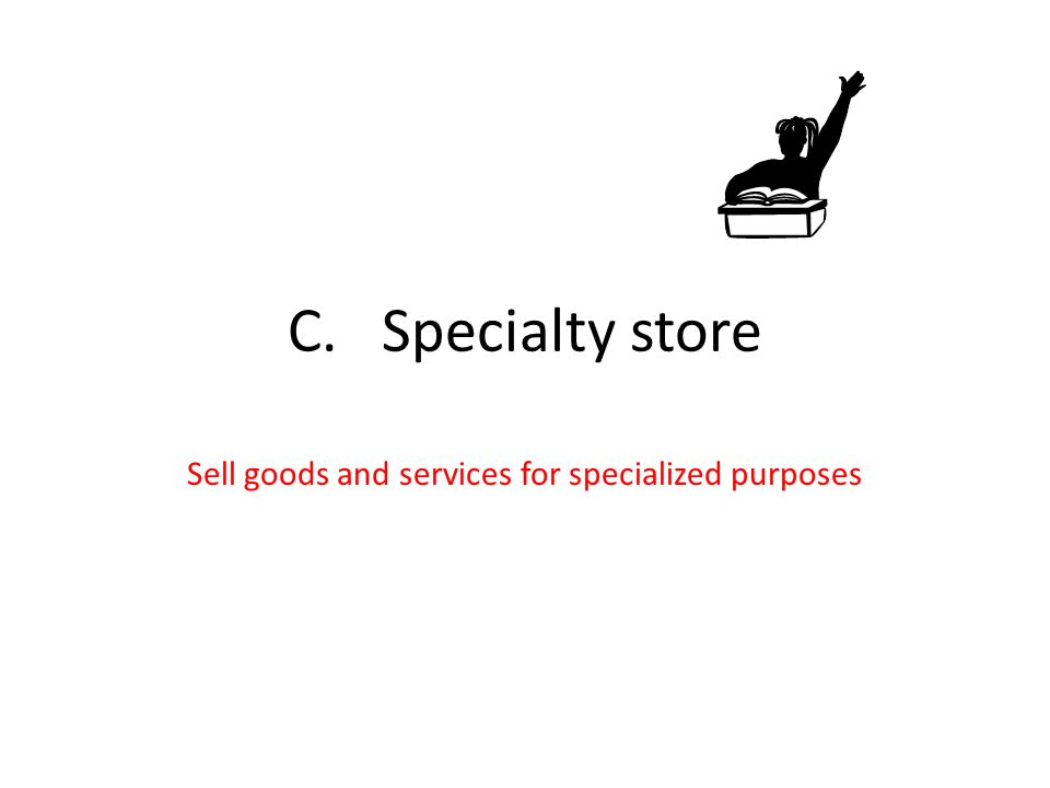 Sell goods and services for specialized purposes