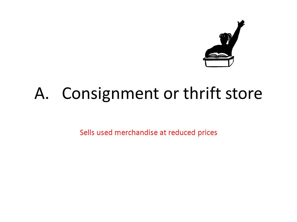 A. Consignment or thrift store