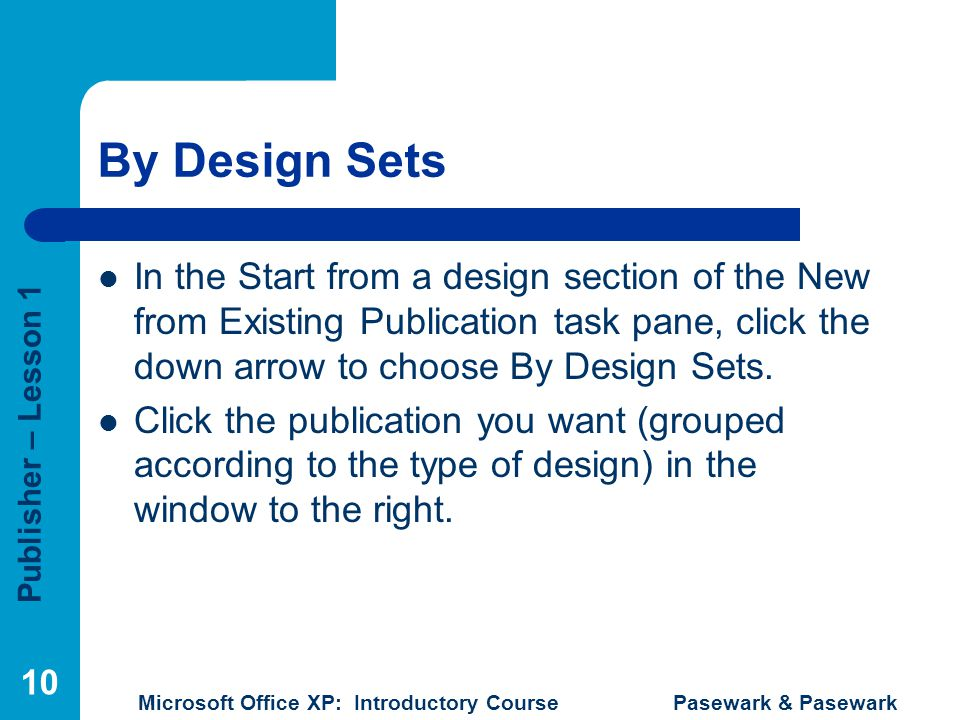 By Design Sets In the Start from a design section of the New from Existing Publication task pane, click the down arrow to choose By Design Sets.