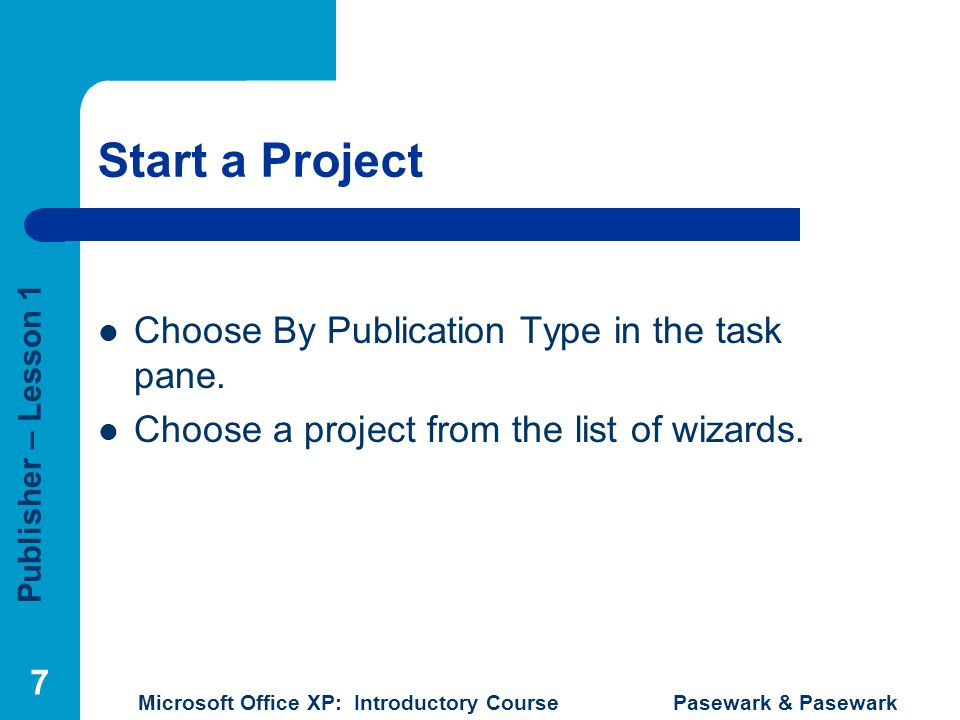 Start a Project Choose By Publication Type in the task pane.