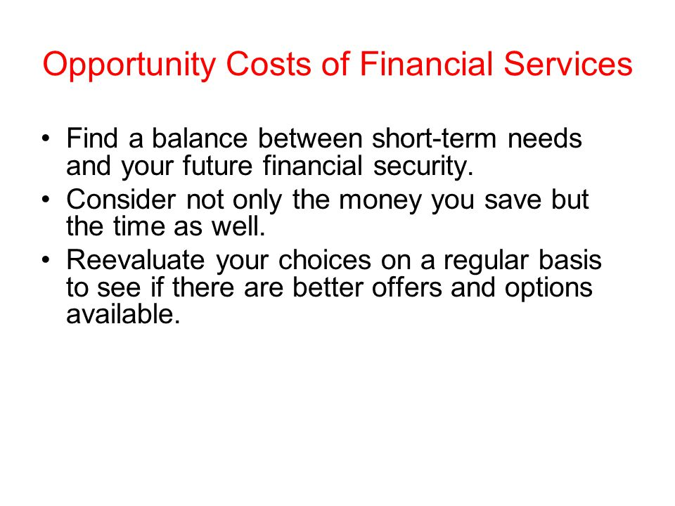 Opportunity Costs of Financial Services