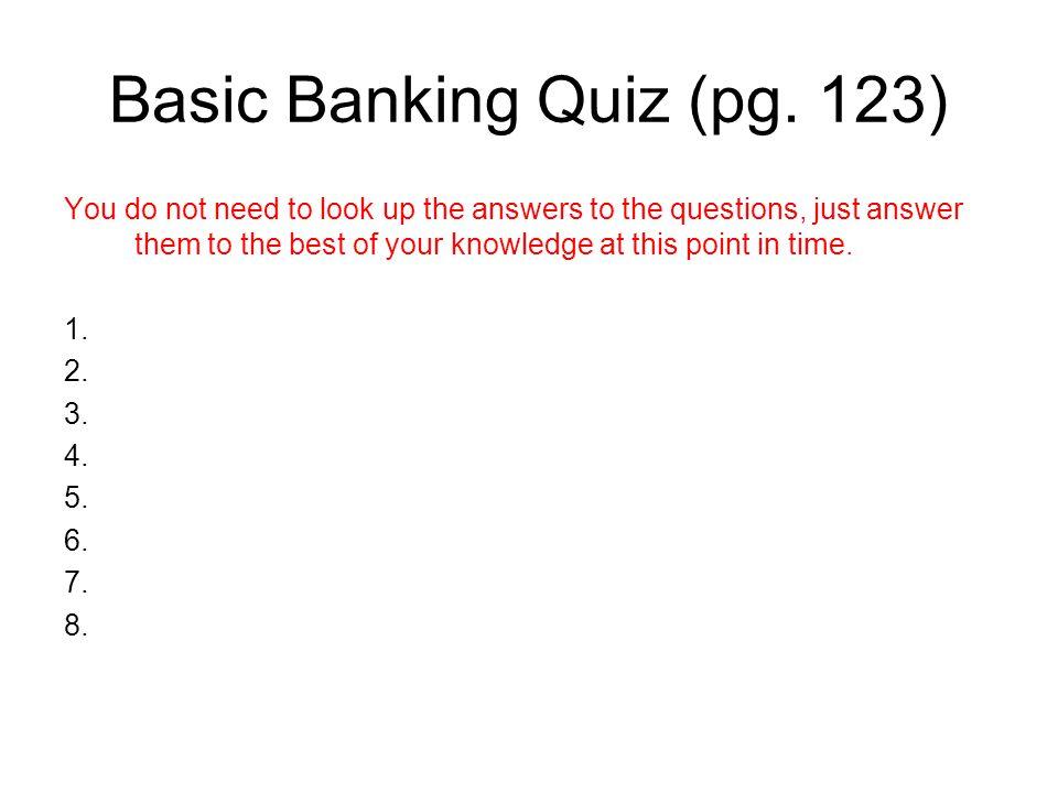 Basic Banking Quiz (pg. 123)