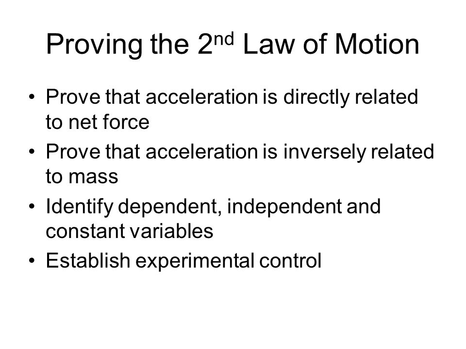Proving the 2nd Law of Motion