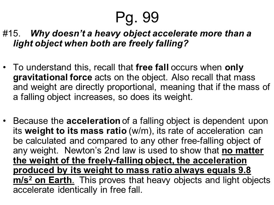 Pg. 99 #15. Why doesn't a heavy object accelerate more than a light object when both are freely falling