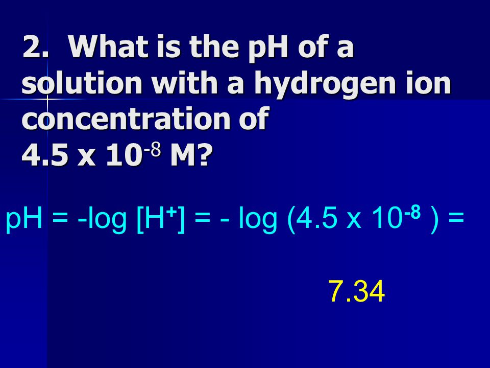 2. What is the pH of a solution with a hydrogen ion concentration of 4